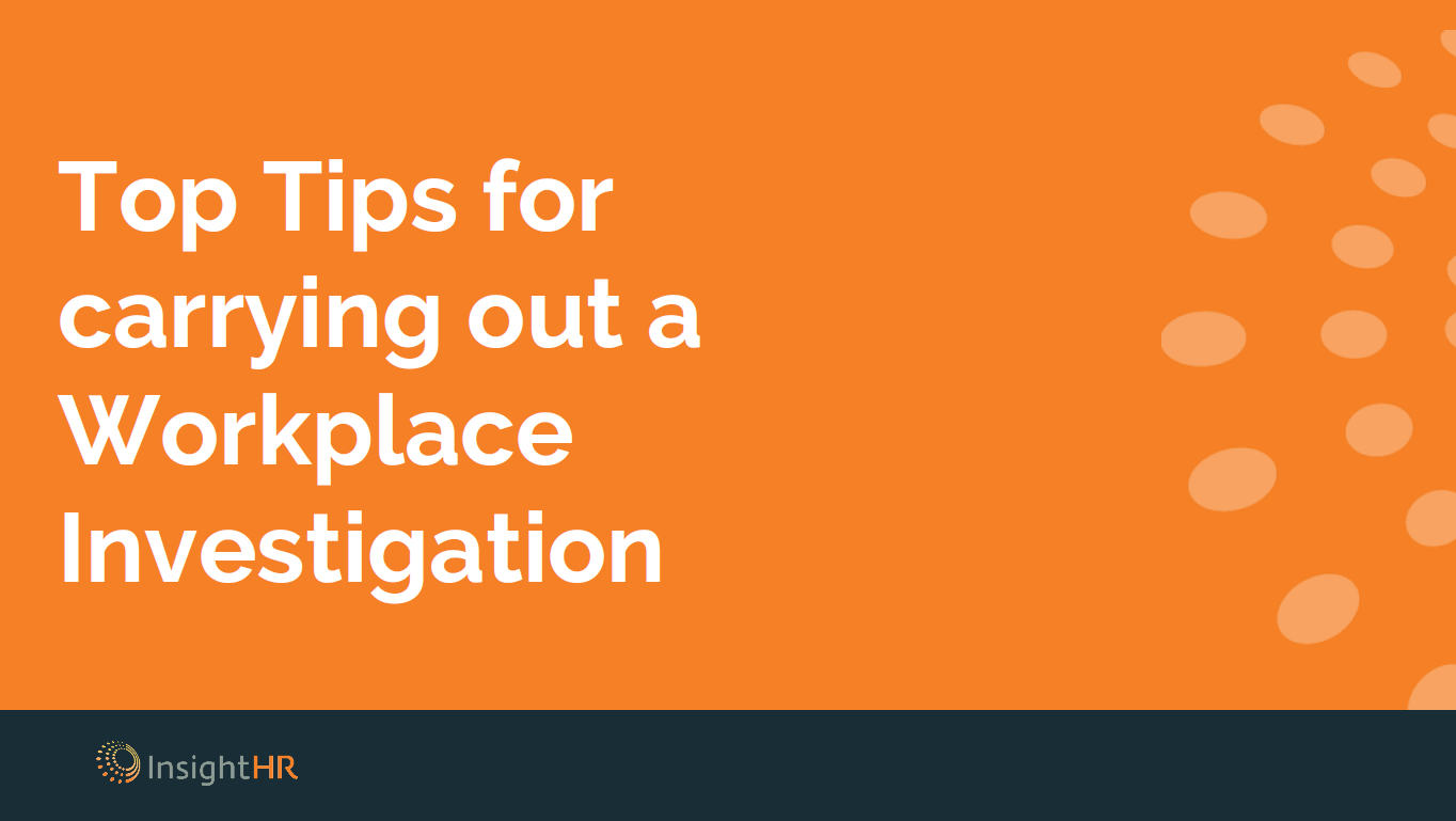 Workplace Investigation Top Tips